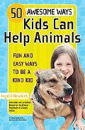 50 Awesome Ways Kids Can Help Animals Fifty Awesome Ways Kids Can Help Animals