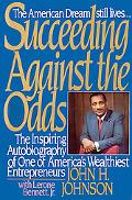 Succeeding against the Odds - John H. Johnson - Hardcover