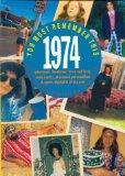 You Must Remember This 1974: Milestones, Memories, Trivia and Facts, News Events, Prominent ...