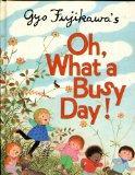 Oh, What a Busy Day - Gyo Fujikawa - Hardcover