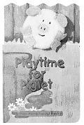 Playtime for Piglet
