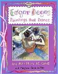 Edgar Degas Paintings That Dance
