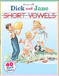 Learn With Dick And Jane Short Vowels