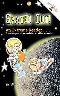 Spaced Out!: An Extreme Reader...from Warps and Wormholes to Killer Asteroids
