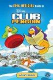 EPIC OFFICIAL Guide to Club Penguin: Ultimate Edition : Ultimate Edition