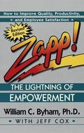 Zapp! The Lightning of Empowerment  How to Improve Quality, Productivity, and Employee Satisfaction