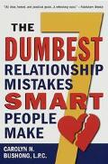 Seven Dumbest Relationship Mistakes Smart People Make