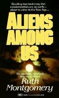 Aliens among Us - Ruth Shick Montgomery - Mass Market Paperback - REPRINT