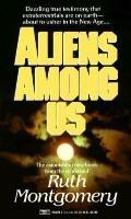 Aliens among Us - Ruth Shick Montgomery - Mass Market Paperback - REPRINT