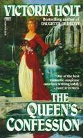 Queen's Confession - Victoria Holt