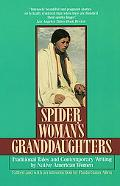 Spider Woman's Granddaughters Traditional Tales and Contemporary Writing by Native American ...