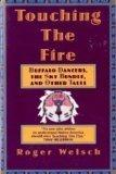 Touching the Fire: Buffalo Dancers, the Sky Bundle and Other Tales - Roger L. Welsch - Paper...