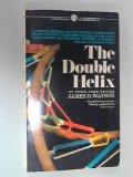 Double Helix: A Personal Account of the Discovery of the Structure of DNA