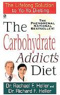 Carbohydrate Addict's Diet The Lifelong Solution to Yo-Yo Dieting