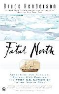Fatal North: Adventure Survival Abaord USS Polaris 1st U S Expedition North Pole