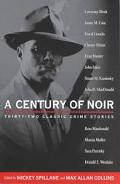 Century of Noir Thirty-Two Classic Crime Stories