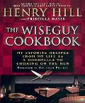 Wiseguy Cookbook My Favorite Recipes from My Life As a Goodfella to Cooking on the Run