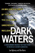 Dark Waters An Insider's Account of the Nr-1, the Cold War's Undercover Nuclear Sub