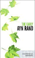 Early Ayn Rand A Selection from Her Unpublished Fiction