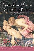 Erotic Love Poems Of Greece And Rome An Anthology Of Ancient Lovers