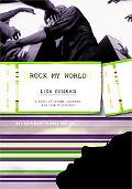 Rock My World A Novel Of Thongs, Spandex, And Love In G Minor