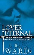 Lover Eternal A Novel of the Black Dagger Brotherhood