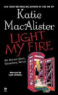 Light My Fire An Aisling Grey, Guardian, Novel