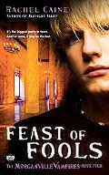 Feast of Fools (The Morganville Vampires Series #4)