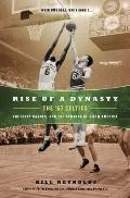 Rise of a Dynasty : The '57 Celtics, the First Banner, and the Dawning of a New America