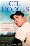 Gil Hodges : The Brooklyn Bums, the Miracle Mets, and the Extraordinary Life of a Baseball L...