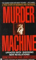 Murder Machine A True Story of Murder, Madness, and the Mafia