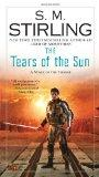 Tears of the Sun : A Novel of the Change