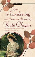 Awakening and Selected Stories of Kate Chopin