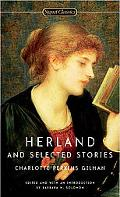 Herland and Selected Stories by Charlotte Perkins Gilman