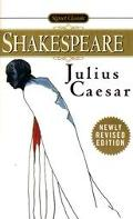 Tragedy of Julius Caesar With New and Updated Critical Essays and a Revised Bibliography