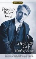 Poems by Robert Frost A Boy's Will and North of Boston