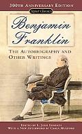 Benjamin Franklin The Autobiography and Other Writings