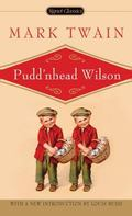 Puddnhead Wilson And, Those Extraordinary Twins