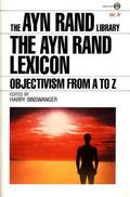 Ayn Rand Lexicon Objectivism from A to Z