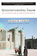 Understanding Islam An Introduction to the Muslim World
