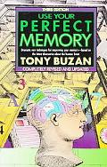 Use Your Perfect Memory Dramatic New Techniques for Improving Your Memory, Based on the Late...