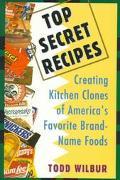 Top Secret Recipes Creating Kitchen Clones of America's Favorite Brand-Name Foods