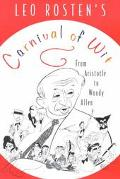 Leo Rosten's Carnival of Wit And Wisdom  Plus Wisecracks, Ad-Libs, Malaprops, Puns, One-Line...