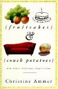 Fruitcakes, Couch Potatoes and Other Delicious Expressions
