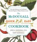 McDougall Quick & Easy Cookbook Over 300 Delicious Low-Fat Recipes You Can Prepare in Fiftee...