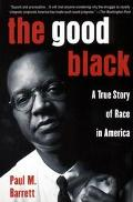 Good Black A True Story of Race in America