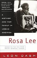 Rosa Lee A Mother and Her Family in Urban America