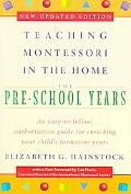 Teaching Montessori in the Home The Pre-School Years