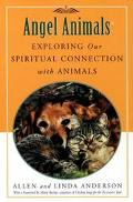 Angel Animals Exploring Our Spiritual Connection With Animals