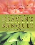 Heaven's Banquet Vegetarian Cooking for Lifelong Health the Ayurveda Way
